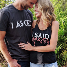 I Asked Men's Tee | Couple's Engagement T-Shirts