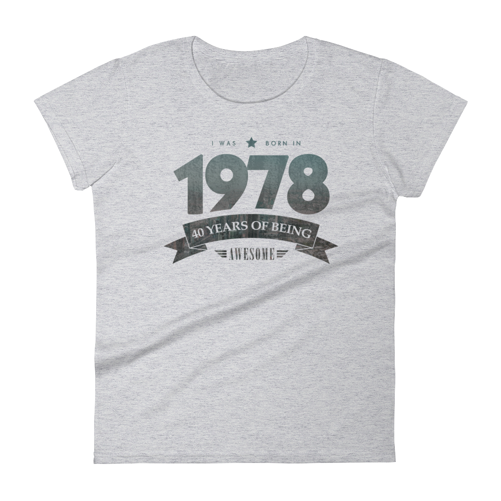 Born in 1978. 40 Years of Being Awesome T-Shirt