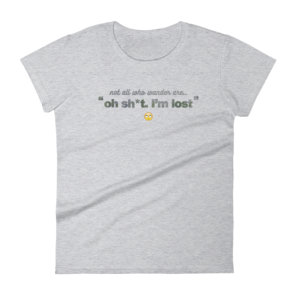 Not All Who Wander (I'm Lost) T-Shirt