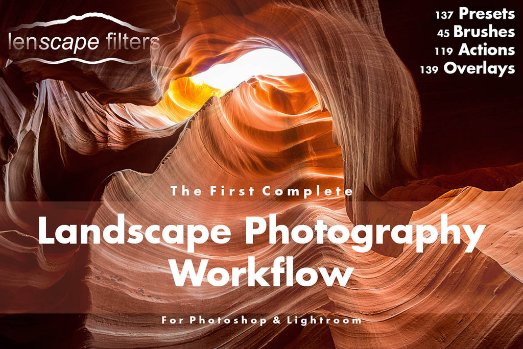 Landscape Photography Workflow by Lenscape Filters