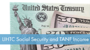 LIHTC Series: 09 Social Security and TANF Income