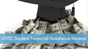 LIHTC Series: 12 Student Financial Assistance Income