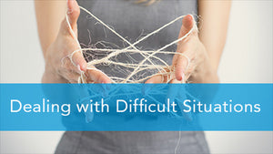 E2L: Dealing with Difficult Situations Series