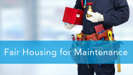 E2L: Fair Housing for Maintenance