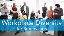E2L: Workplace Diversity Series (Supervisor Version)