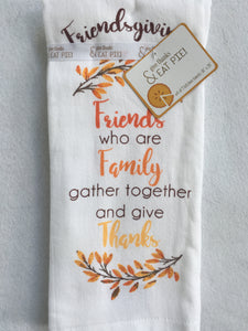 Harvest Friends Who Are Family Gather Together And Give Thanks Kitchen Towel
