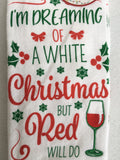 Christmas I'm Dreaming of a White Christmas But Red Will Do Kitchen Towels