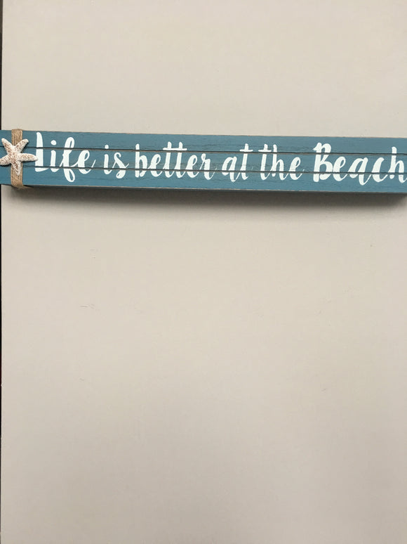 Beach Life Is Better at The Beach Sign or Block Sitter