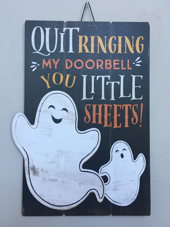 "Halloween ""Quit Ringing My Doorbell You Little Sheets!"" Wall Hanging"