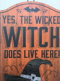 Halloween Wicked Witch Does Live Here Sign