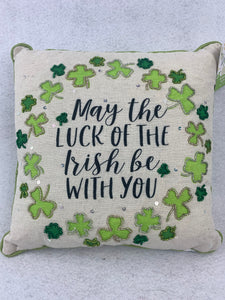 Saint Patrick's Day May the Luck of the Irish be with You Pillow