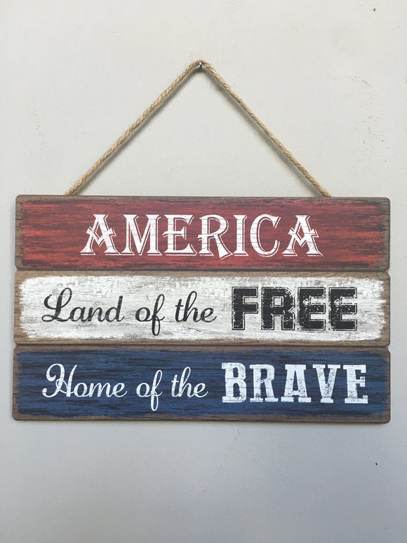 Patriotic Land Of The Free Home Of The Brave Sign