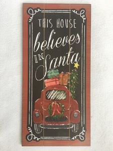 Christmas This House Believes In Santa Sign