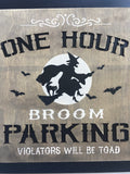 Halloween Witch One Hour Parking Sign or Block Sitter