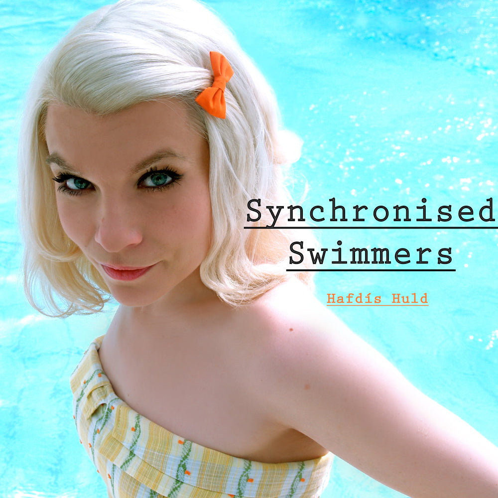 Hafdís Huld - Synchronised Swimmers