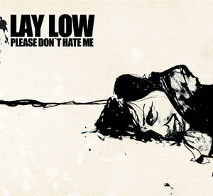 Lay Low - Please don't hate me