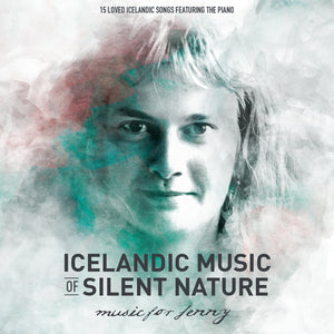 Magnús Þór Sigmundsson & Tómas Jónsson ‎– Icelandic Music Of Silent Nature - Music For Jenny - 15 Loved Icelandic Songs Featuring The Piano