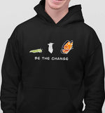 Be The Change | Vegan Hoodie