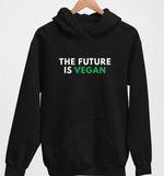 The Future Is Vegan | Vegan Hoodie