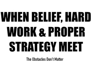 "overcome the odds image says ""when belief, hard work and proper strategy meet"""