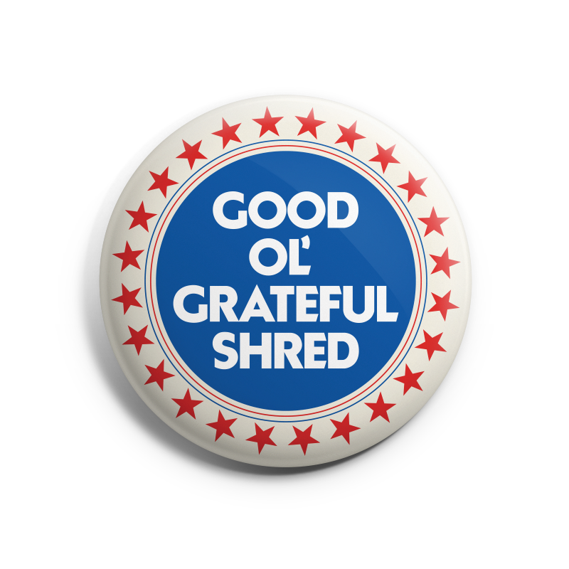 Good Ol Grateful Shred Button