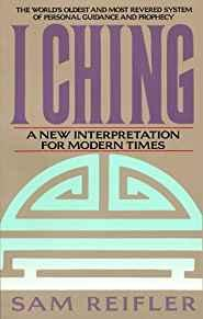 I Ching: A New Interpretation for Modern Times