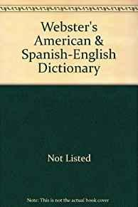 Webster's American & Spanish-English Dictionary