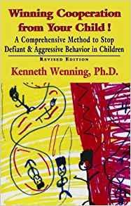 Winning Cooperation from Your Child!: A Comprehensive Method to Stop Defiant and Aggressive Behavior in Children (Developments in Clinical Psychiatry)