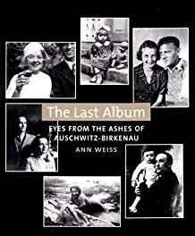 The Last Album: Eyes from the Ashes of Auschwitz-Birkenau