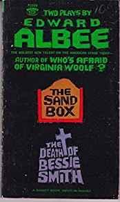 Two Plays by Edward Albee: The Sand Box and The Death of Bessie Smith (with Fam and Yam)