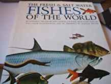 The fresh & salt water fishes of the world