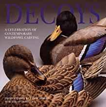 Decoys: A Celebration of Contemporary Wildfowl Carving