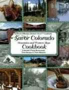 Savor Colorado Cookbook: Mountains and Western Slope