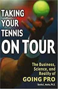 Taking Your Tennis on Tour: The Business, Science, and Reality of Going Pro