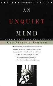 An Unquiet Mind: A Memoir of Moods and Madness