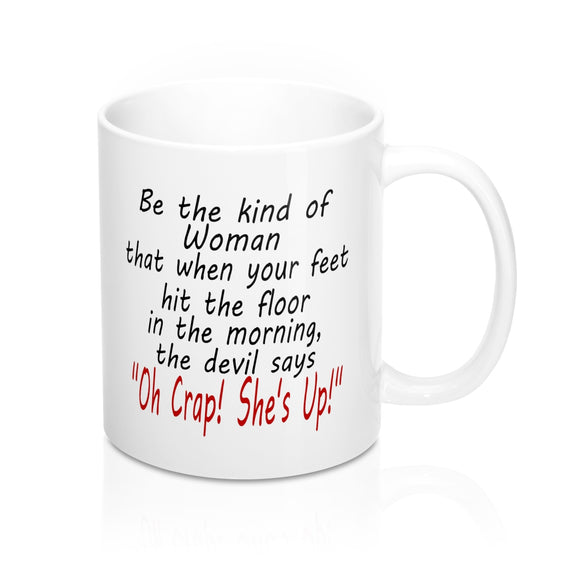 Be the Kind of Woman Mug 11oz