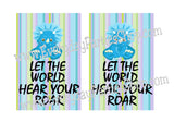 Hear Your Roar Quote Printable