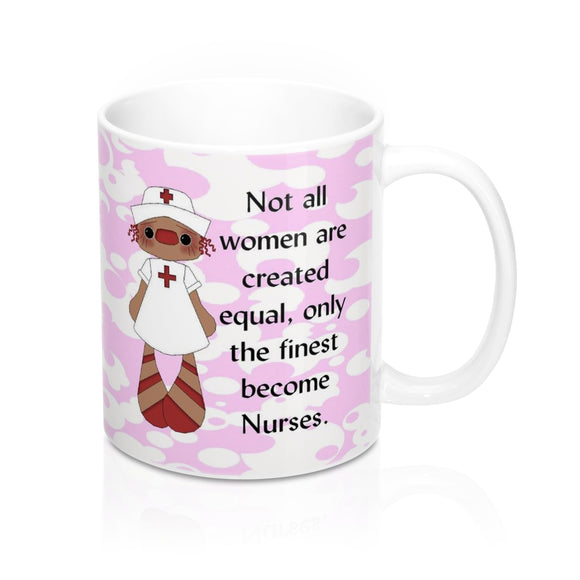 Finest Women Become Nurses Mug 11oz