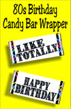 Like totally....happy birthday.  This 80s birthday candy bar is the perfect birthday card for the 1980s fan in your circle. You'll bring back a bit of the best era ever and a piece of chocolate too perfect for a birthday gift.