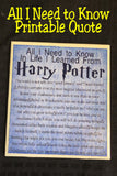 All I Need to Know I Learned from Harry Potter Quote Print
