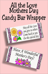 "May all the love you give to others come back to you on this special day...have a wonderful mothers day!  Whether she feels like she's not a ""real"" mom or whether she's the mom of the whole block, give that special mom this sweet candy bar as a Mother's day card this year. #mothersdaycard #mothersdaygift #candybarwrapper"