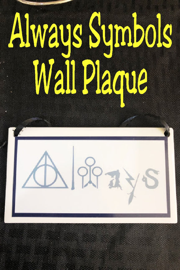 We will Always love the world of Harry Potter and won't hide that love with this fun Harry Potter wall plaque perfect for your home or ofice.  Plaque has a white background with a navy blue border rectangle.  Inside border is the world