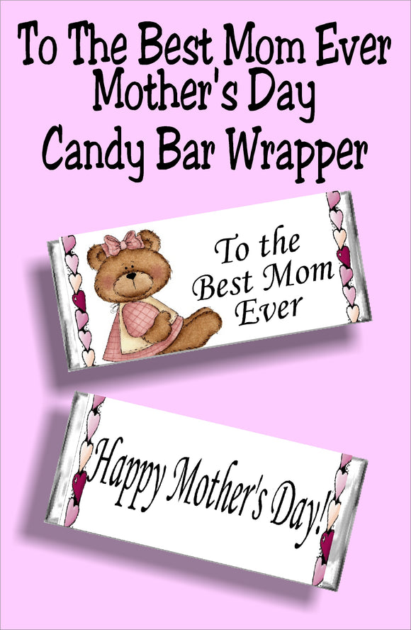 To the best Mom ever....Happy Mother's Day  Mom will love getting this candy bar card for Mother's day since it's chocolate and a beautiful sentiment in one. #mothersdaycard #mothersdaygift #candybarwrapper