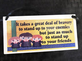 Brave Friend Harry Potter Plaque