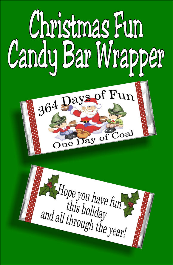 364 days of fun? One day of Coal? Where is the decision? Have a merry christmas anyway with this yummy Christmas card candy bar wrapper perfect for all the naughty kids on your list.