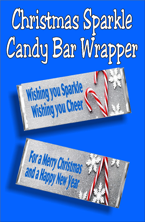 Wishing you Sparkle, Wishing you Cheer, for a Merry Christmas and a Happy New Year.  This candy bar wrapper is a perfect Christmas card and Christmas gift in one.