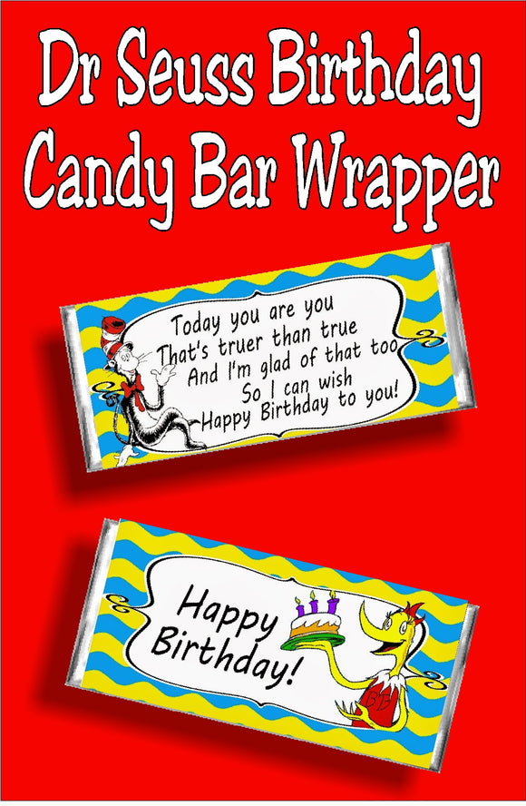 Happy Birthday...today you are you that's truer than true, and I'm glad of that too, so I can wish Happy Birthday to you! Wish someone a happy birthday with this fun Dr Seuss birthday candy bar wrapper. This candy bar is even better than giving a birthday card, because it's a card and a gift in one!