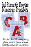 Decorate for Thanksgiving beautifully and on a mom budget with this printable romantic flowers monogram printable set. With all the letters A-Z on a beautiful background, you can use this printable decoration as wall decor, place card setting, hostess gifts, or to decorate your office or school books.