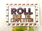 Roll Over the Competition Football Team Printable Bag Topper