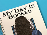 My Day is Booked Custom Notebook